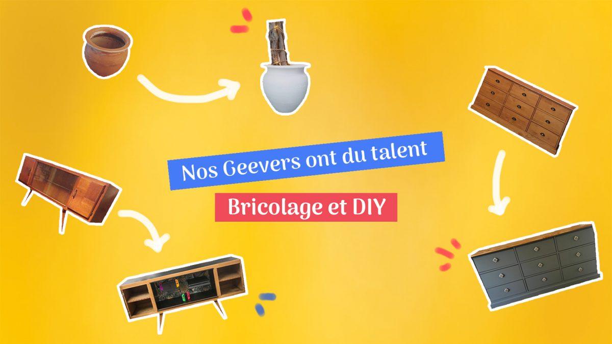 Bricolage et DIY : les plus belles réalisations de nos Geevers !
